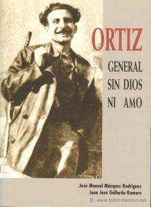 Ortiz. General sin dios ni amo. J.M. Marquez – J.J. Gallardo