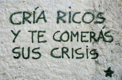 cria-ricos-te-comeras-sus-crisis